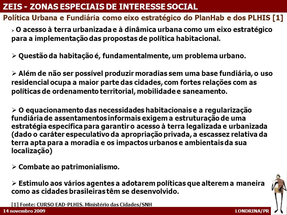 Política Urbana e Fundiária como eixo estratégico do PlanHab e dos PLHIS [1]